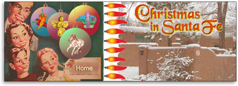 Santa Fe Unlimited: Christmas In Santa Fe, New Mexico